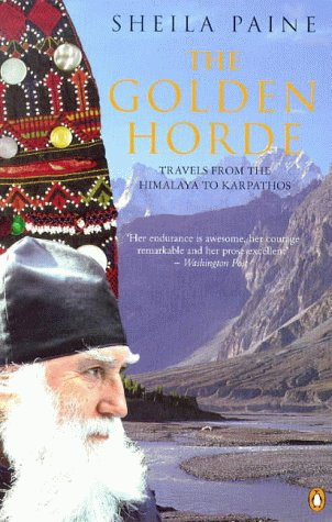 9780140253962: The Golden Horde: Travels from the Himalaya to Karpathos