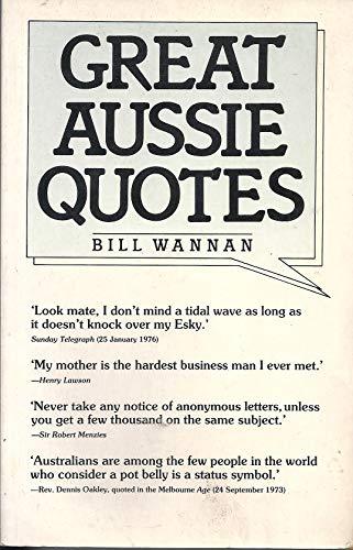 Great Aussie Quotes: Wannan, Bill