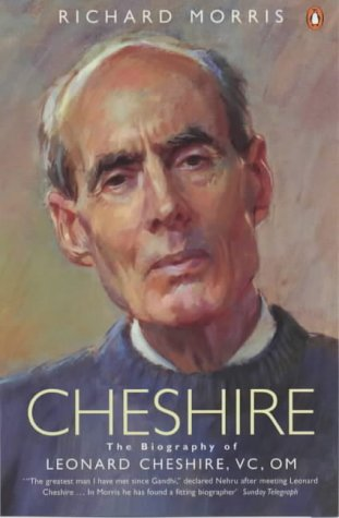 9780140254266: Morris, R: Cheshire: The Biography of Leonard Cheshire, VC, OM