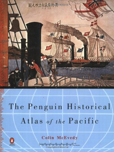 The Penguin Historical Atlas of the Pacific (Hist Atlas): Colin McEvedy