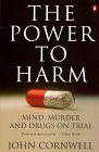 9780140254716: The Power to Harm: Mind, Murder and Drugs on Trial