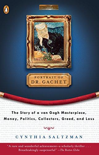 9780140254877: The Portrait of Dr. Gachet: Story Van Gogh's Last Portrait Modernism Money Polits Collectors Dealers Taste G