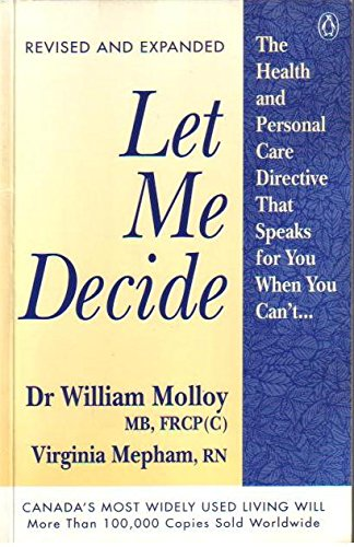 Let ME Decide:the Health Care Directive That
