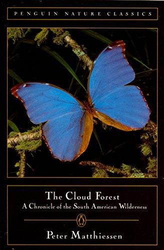 Cloud Forest, The: A Chronicle Of The South American Wilderness