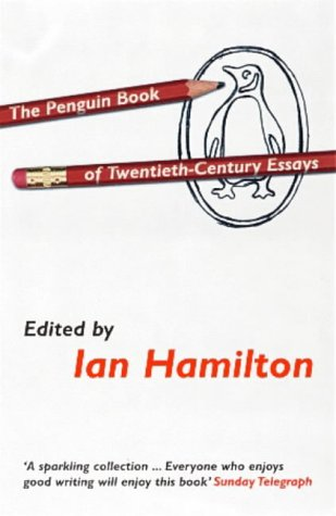 9780140255218: The Penguin Book of Twentieth Century Essays