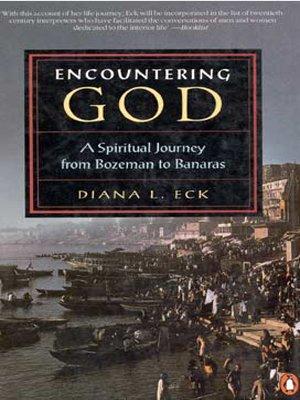 9780140255331: Encountering God: A Spiritual Journey from Bozeman to Banaras