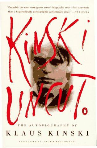 9780140255362: Kinski Uncut: The Autobiography of Klaus Kinski