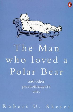 9780140256178: The Man Who Loved a Polar Bear and Other Psychotherapist's Tales