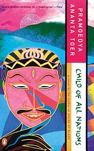 Child of All Nations (Buru Quartet): Toer, Pramoedya Ananta