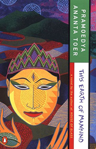 This Earth of Mankind (Buru Quartet) (0140256350) by Pramoedya Ananta Toer