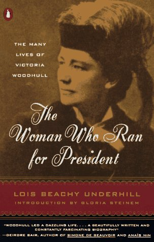9780140256383: The Woman Who Ran for President: The Many Lives of Victoria Woodhull