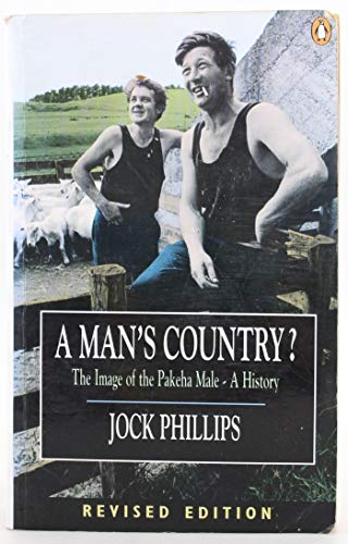 9780140256581: A Man's Country? The Image of the Pakeha Male- A History
