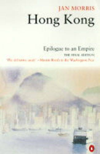 9780140256888: Hong Kong. Epilogue to an Empire