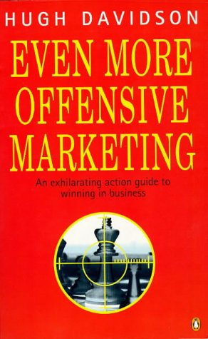 9780140256918: Even More Offensive Marketing: An Exhilarating Action Guide to Winning in Business (Penguin business)