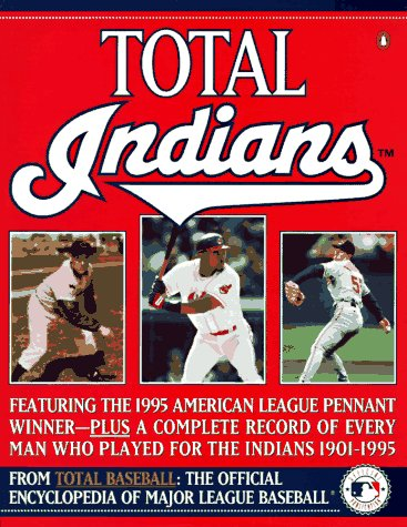 9780140257281: Total Indians: The 1995 American League Champions from Total Baseball, theOfficial Encycl