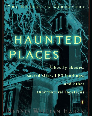 9780140257342: Haunted Places: The National Directory: Ghostly Abodes, Sacred Sites, UFO Landings and Other Supernatural Locations