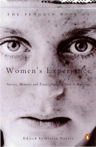 9780140257557: Penguin Book of Women's Experience: From Girlhood to Maturity