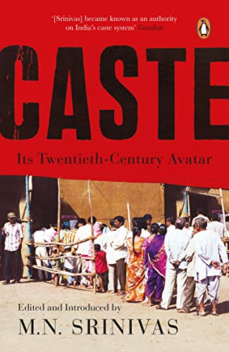 Caste: Its 21st Century Avatar: Srinivas, M. N.