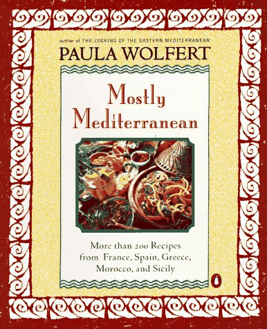 9780140257694: Mostly Mediterranean: More Than 200 Recipes from France,Spain,Greece,Morocco,And Sicily