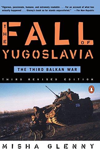 The Fall of Yugoslavia: Glenny, Misha
