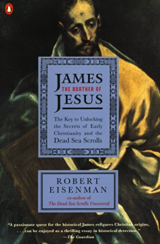 9780140257731: James the Brother of Jesus: The Key to Unlocking the Secrets of Early Christianity and the Dead Sea Scrolls