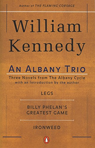 9780140257861: An Albany Trio: Three Novels from the Albany Cycle: Legs / Billy Phelan's Greatest Game / Ironweed