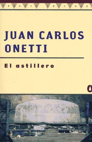 9780140257878: El Astillero