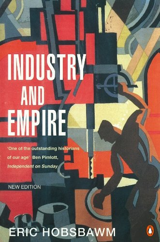 9780140257885: Industry and Empire: From 1750 to the Present Day