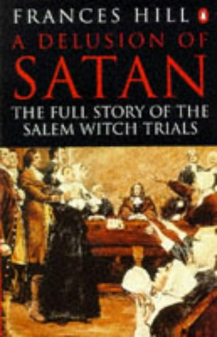 9780140257946: A Delusion of Satan: Full Story of the Salem Witch Trials