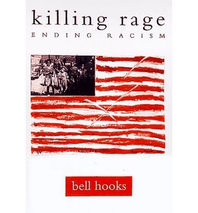 9780140258158: Killing Rage: Ending RacismKILLING RAGE: ENDING RACISM by Hooks, Bell (Author) on Oct-15-1996 Paperback