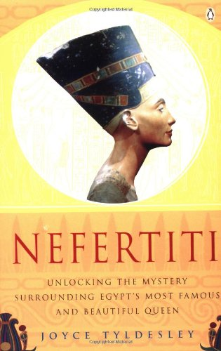 9780140258202: Nefertiti: Unlocking the Mystery Surrounding Egypt's Most Famous and Beautiful Queen