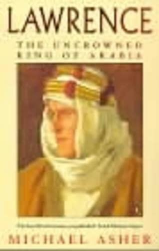 9780140258547: Lawrence: The Uncrowned King of Arabia