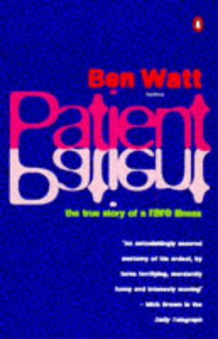 9780140258660: Patient: The True Story of a Rare Illness