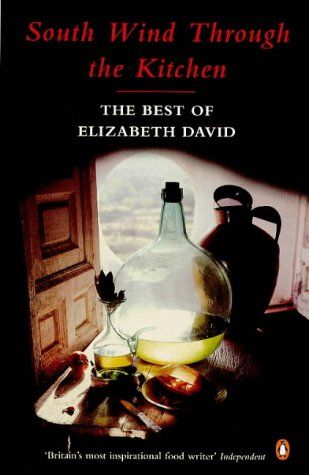 9780140258783: South Wind Through the Kitchen: The Best of Elizabeth David
