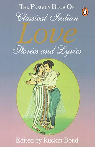 Penguin Book of Classical Indian Love Stories: Rusnkin Bond