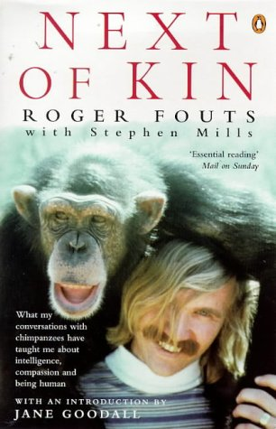 9780140259032: Next of Kin: What My Conversations with Chimpanzees Have Taught Me About Intelligence, Compassion and Being Human