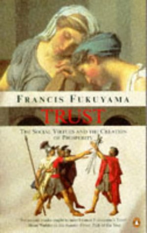 9780140259438: Trust: The Social Virtues and the Creation of Prosperity