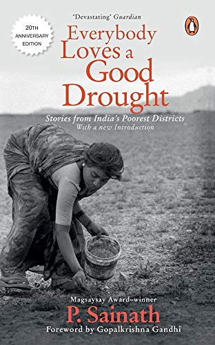 9780140259841: Everybody Loves a Good Drought: Stories from India's Poorest Districts
