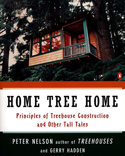 9780140259988: Home Tree Home: Principles of Treehouse Construction and Other Tall Tales