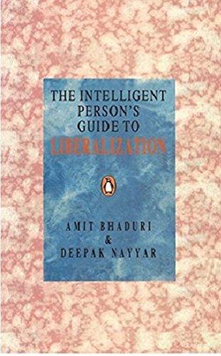 Intelligent Person's Guide to Liberalization: Bhaduri, Amit; Nayyar,