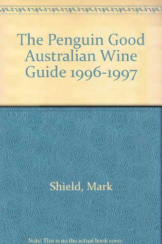 9780140260090: The Penguin Good Australian Wine Guide 1996-1997