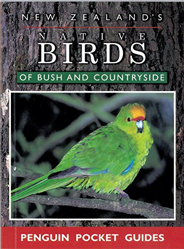 9780140260106: New Zealands Native Birds of Bush and Countryside