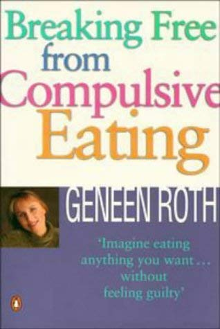 9780140260755: Breaking Free from Compulsive Eating