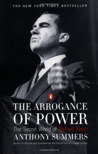 9780140260786: The Arrogance of Power: The Secret World of Richard Nixon