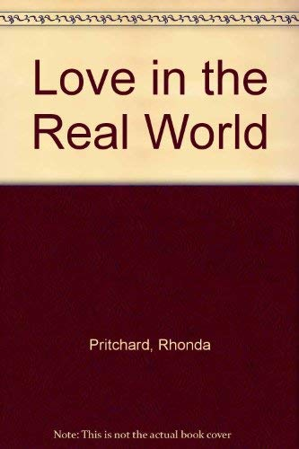 Love in the Real World: Pritchard, Rhonda