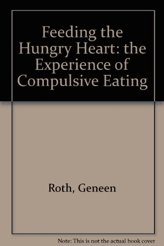 9780140261363: Feeding the Hungry Heart: the Experience of Compulsive Eating