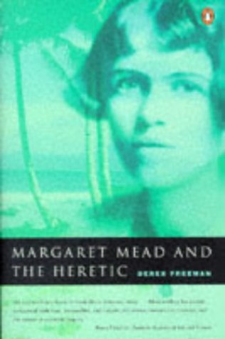 9780140261523: Margaret Mead and the Heretic: The Making and Unmaking of an Anthropological Myth