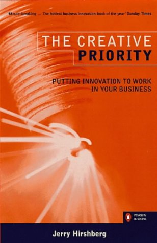 9780140261745: The Creative Priority: Putting Innovation to Work in Your Business (Penguin business)