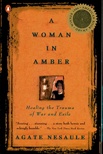 9780140261905: A Woman in Amber: Healing the Trauma of War and Exile