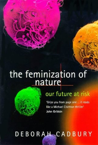 The Feminization of Nature (0140262059) by Cadbury, Deborah